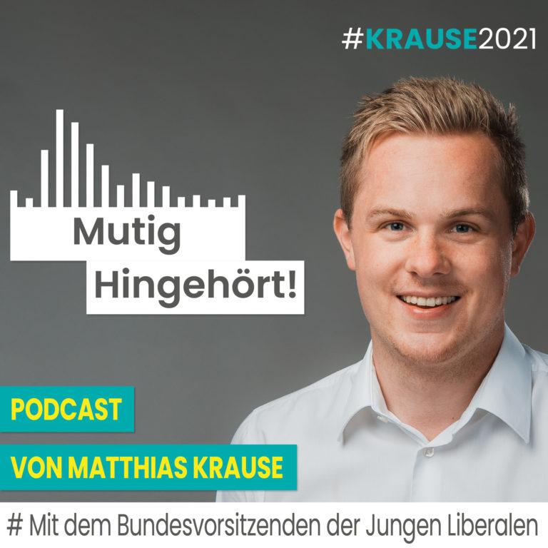 Matthias Krause – Mit dem Bundesvorsitzenden der Jungen Liberalen, Jens Teutrine – Teil 2
